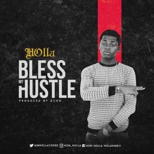 Holla - Bless My Hustle (Prod. Echo)